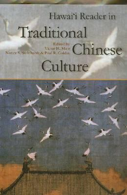 Hawaii Reader In Traditional Chinese Culture By Mair, Victor H. (EDT)/ Steinhardt, Nancy Shatzman (EDT)/ Goldin, Paul Rakita (EDT)